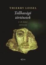 TOLLBAVÁGÓ TÖRTÉNETEK I-II. KÖTET - Ekönyv - LOISEL, THIERRY