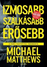 IZMOSABB, SZÁLKÁSABB, ERŐSEBB - Ekönyv - MATTHEWS, MICHAEL