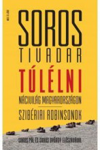 TÚLÉLNI - NÁCIVILÁG MAGYARORSZÁGON SZIBÉRIAI ROBINSONOK - Ekönyv - SOROS TIVADAR