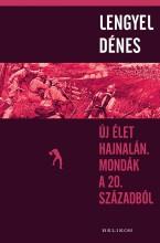 ÚJ ÉLET HAJNALÁN - MONDÁK A 20. SZÁZADBÓL - Ekönyv - LENGYEL DÉNES