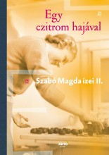 EGY CZITROM HAJÁVAL - SZABÓ MAGDA ÍZEI II. - Ekönyv - SZABÓ MAGDA