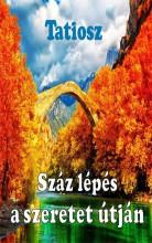 SZÁZ LÉPÉS A SZERETET ÚTJÁN - Ekönyv - TATIOSZ