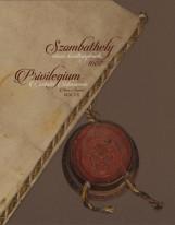 SZOMBATHELY VÁROS KIVÁLTSÁGLEVELE 1607 - Ekönyv - DR. KÓTA PÉTER - DR. ZÁGORHIDI CZIGÁNY B