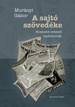 A SAJTÓ SZÖVEDÉKE - Ebook - MURÁNYI GÁBOR