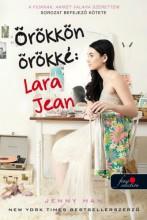 ÖRÖKKÖN ÖRÖKKÉ: LARA JEAN - A FIÚKNAK, AKIKET VALAHA SZERETTEM 3. - KÖTÖTT - Ekönyv - HAN, JENNY