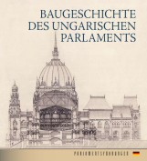 BAUGESCHICHTE DES UNGARISCHEN PARLAMENTS - Ekönyv - ANDRÁSSY DOROTTYA