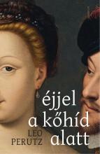 ÉJJEL A KŐHÍD ALATT - Ekönyv - PERUTZ, LEO