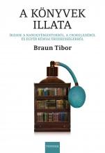 A KÖNYVEK ILLATA - ÍRÁSOK A NANOGYÉMÁNTOKRÓL, A CSOKOLÁDÉRÓL ÉS EGYÉB KÉMIAI ÉRD - Ekönyv - BRAUN TIBOR
