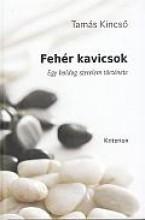 FEHÉR KAVICSOK - EGY BOLDOG SZERELEM TÖRTÉNETE - Ekönyv - TAMÁS KINCSŐ