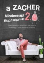 A ZACHER 2.0 - MINDENNAPI FÜGGŐSÉGEINK - Ekönyv - ZACHER GÁBOR