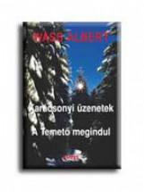 KARÁCSONYI ÜZENETEK - A TEMETŐ MEGINDUL - KÖTÖTT - - Ekönyv - WASS ALBERT