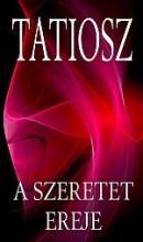 A SZERETET EREJE - Ekönyv - TATIOSZ
