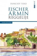 FISCHER ÁRMIN REGGELIJE - Ekönyv - TOSO, DONCSEV