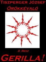 Örökkévaló 8. Rész - Ebook - Tiszperger József