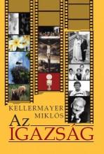 AZ IGAZSÁG - Ekönyv - KELLERMAYER MIKLÓS