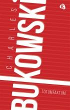 TÓTUMFAKTUM - Ekönyv - BUKOWSKI, CHARLES