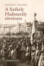 A SZÉKELY HADOSZTÁLY TÖRTÉNETE - Ekönyv - GOTTFRIED BARNA – NAGY SZABOLCS