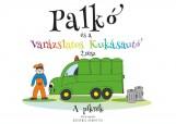 PALKÓ ÉS A VARÁZSLATOS KUKÁSAUTÓ  2. RÉSZ - A PIKNIK - Ekönyv - KOTHENCZ HENRIETTA