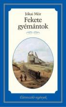 FEKETE GYÉMÁNTOK - ÉLETRESZÓLÓ REGÉNYEK - Ekönyv - JÓKAI MÓR