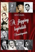 A FÜGGÖNY LEGÖRDÜLT - SZÍNÉSZLEGENDÁK - Ekönyv - SIVÓ EMIL