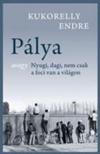 PÁLYA - Ekönyv - KUKORELLY ENDRE