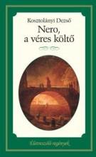 NERO, A VÉRES KÖLTŐ - ÉLETRESZÓLÓ KÖNYVEK - Ekönyv - KOSZTOLÁNYI DEZSŐ