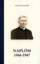 NAPLÓM 1944-1947 - Ekönyv - P. KIRÁLY KELEMEN OFM