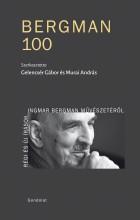 BERGMAN 100 – RÉGI ÉS ÚJ ÍRÁSOK INGMAR BERGMAN MŰVÉSZETÉRŐL - Ekönyv - GONDOLAT KIADÓ
