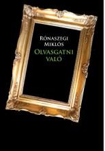 OLVASGATNI VALÓ - Ekönyv - RÓNASZEGI MIKLÓS