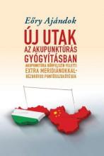 ÚJ UTAK AZ AKUPUNKTÚRÁS GYÓGYÍTÁSBAN - Ekönyv - EŐRY AJÁNDOK