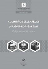 KULTURÁLIS ELLENÁLLÁS A KÁDÁR-KORSZAKBAN - Ebook - MTA TÖRTÉNETTUDOMÁNYI INTÉZET