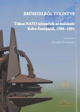 BRÜSSZELBŐL TEKINTVE - TITKOS NATO-JELENTÉSEK AZ ÁTALAKULÓ KELET-EURÓPÁRÓL, 1988 - Ekönyv - KECSKÉS D. GUSZTÁV