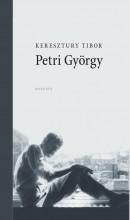 PETRI GYÖRGY (MONOGRÁFIA) - Ekönyv - KERESZTURY TIBOR