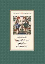 NÉPKÖLTÉSZETI GYŰJTÉS 2. NÉPMONDÁK - Ekönyv - MAGYAR ZOLTÁN