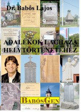 ADALÉKOK LACHÁZA HELYTÖRTÉNETÉHEZ - Ekönyv - DR. BABÓS LAJOS