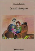 CSALÁD HÍVOGATÓ - Ekönyv - NÉMETH KATALIN