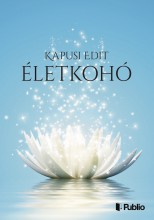 Életkohó - Ebook - Kapusi Edit
