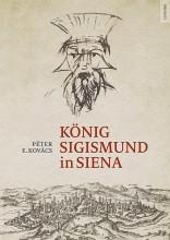 KÖNIG SIGISMUND IN SIENA - Ebook - E. KOVÁCS PÉTER