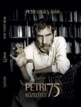 PETRI 75 KÖZELÍTÉS - Ekönyv - PETRI LUKÁCS ÁDÁM