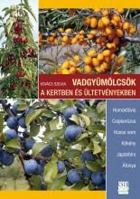 VADGYÜMÖLCSÖK A KERTBEN ÉS ÜLTETVÉNYEKBEN - Ekönyv - KOVÁCS SZILVIA