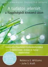 A TUDATOS JELENLÉT A FÜGGŐSÉGBŐL KIVEZETŐ ÚTON - Ekönyv - Williams, Rebecca E.  Kraft, Julie S.