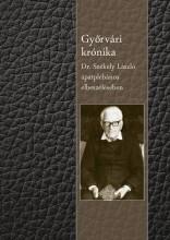 GYŐRVÁRI KRÓNIKA - Ekönyv - DR. SZÉKELY LÁSZLÓ