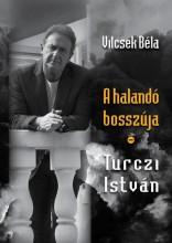A HALANDÓ BOSSZÚJA – TURCZI ISTVÁN - Ekönyv - VILCSEK BÉLA