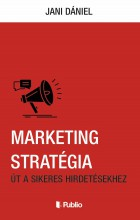 Marketing Stratégia - Ekönyv - Jani Dániel