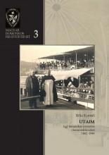 UTAIM - EGY DOMONKOS SZERZETES VISSZAEMLÉKEZÉSEI, 1887-1944 - Ekönyv - BŐLE KORNÉL