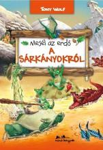 MESÉL AZ ERDŐ - A SÁRKÁNYOKRÓL - Ekönyv - WOLF, TONY