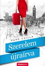 SZERELEM ÚJRAÍRVA - Ekönyv - PAPP CSILLA