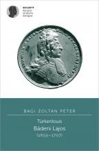 TÜRKENLOUIS. BÁDENI LAJOS (1655–1707) - Ebook - BAGI ZOLTÁN PÉTER