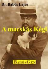 A MACSKÁS KÉGL - Ekönyv - DR. BABÓS LAJOS