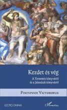 KEZDET ÉS VÉG – A TEREMTÉS KÖNYVÉRŐL ÉS A JELENÉSEK KÖNYVÉRŐL - Ekönyv - VICTORINUS, POETOVIOI
